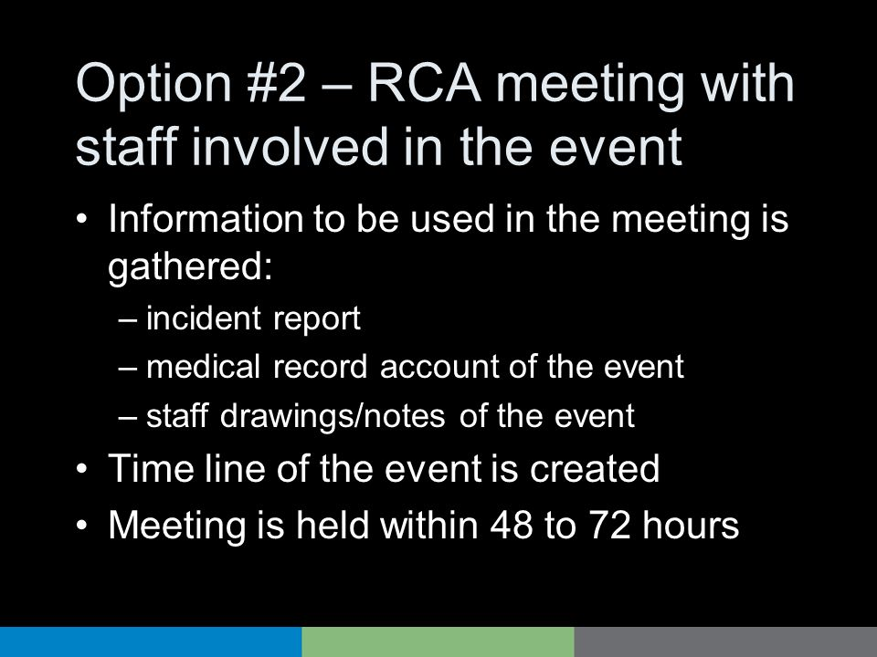 Option #2 – RCA meeting with staff involved in the event
