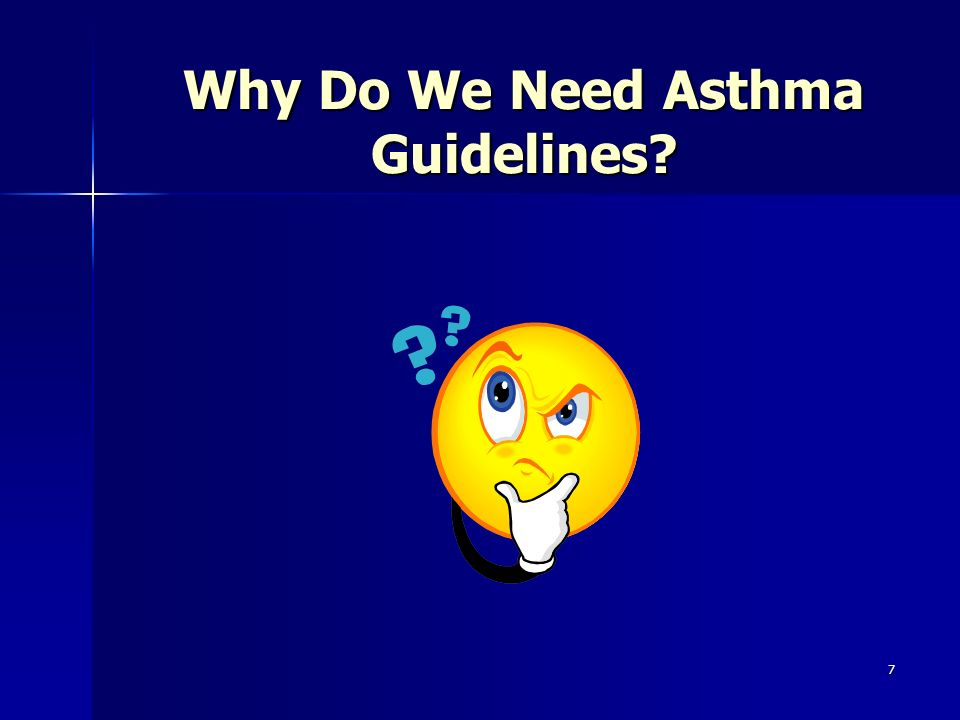 Why Do We Need Asthma Guidelines