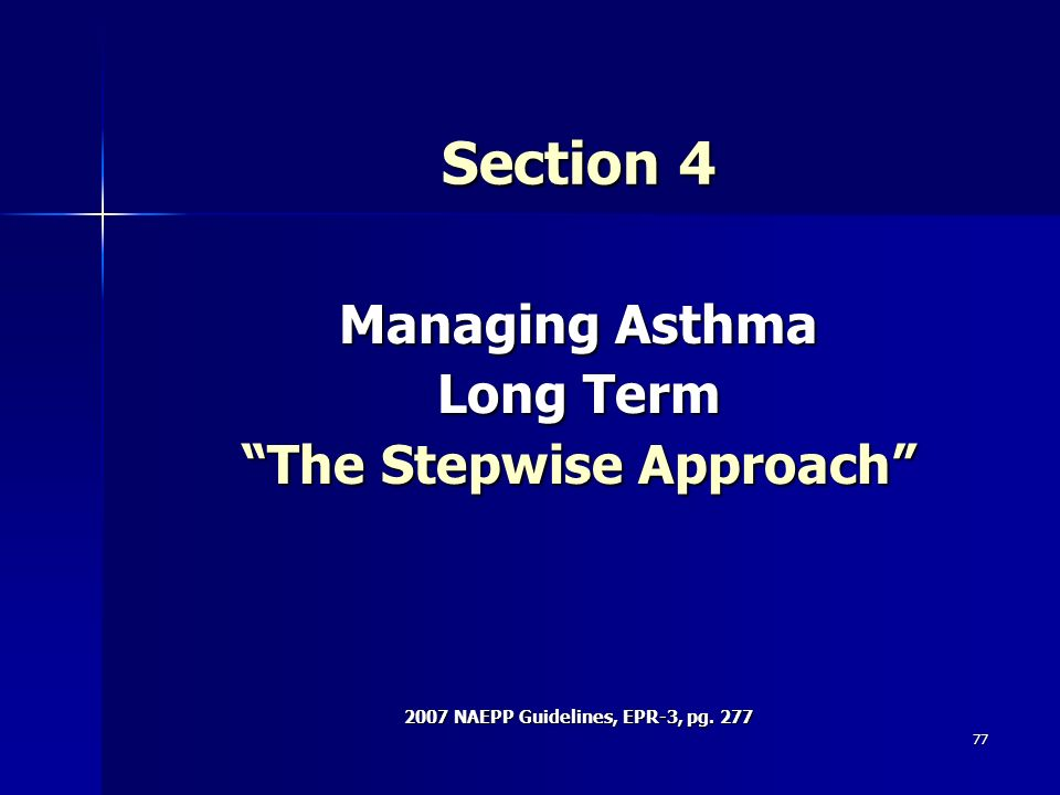 The Stepwise Approach 2007 NAEPP Guidelines, EPR-3, pg. 277