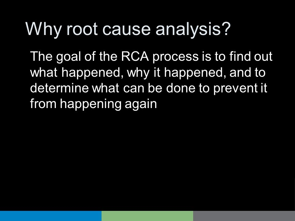 Why root cause analysis