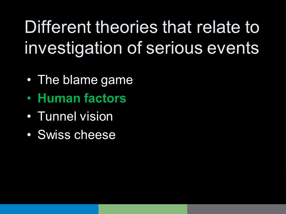 Different theories that relate to investigation of serious events