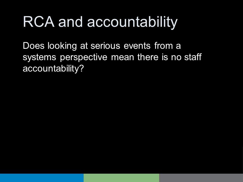 RCA and accountability