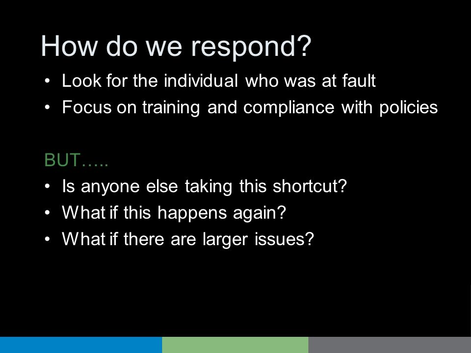 How do we respond Look for the individual who was at fault