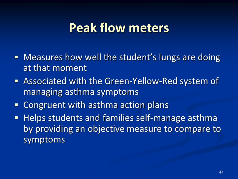 Peak flow meters Measures how well the student's lungs are doing at that moment.