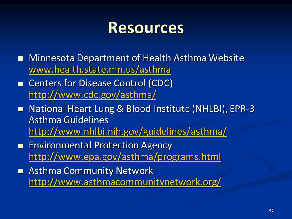 Resources Minnesota Department of Health Asthma Website www.health.state.mn.us/asthma. Centers for Disease Control (CDC) http://www.cdc.gov/asthma/