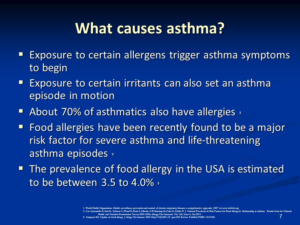 What causes asthma Exposure to certain allergens trigger asthma symptoms to begin.