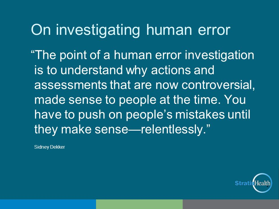 On investigating human error