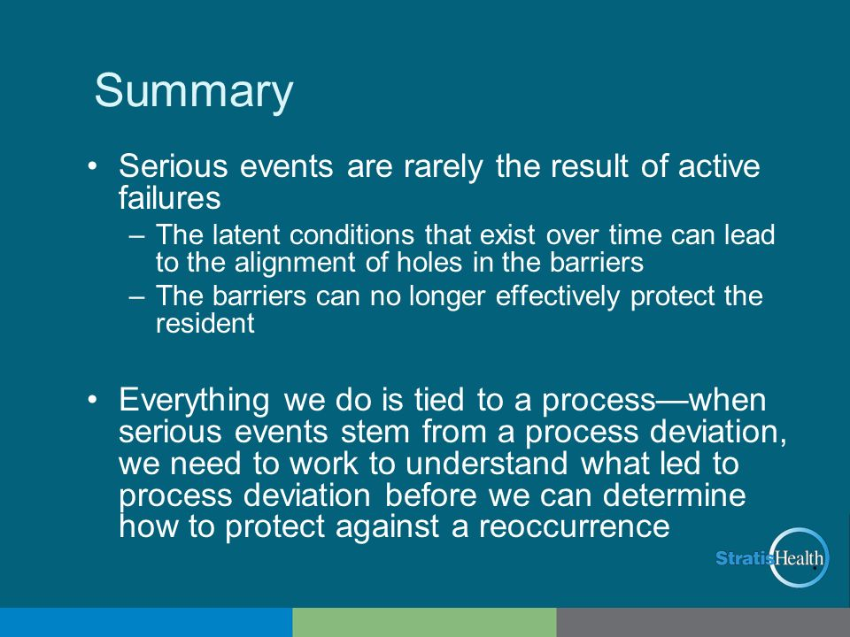 Summary Serious events are rarely the result of active failures