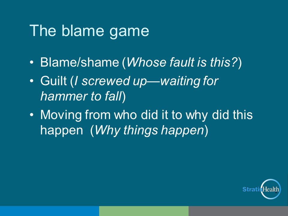 The blame game Blame/shame (Whose fault is this )