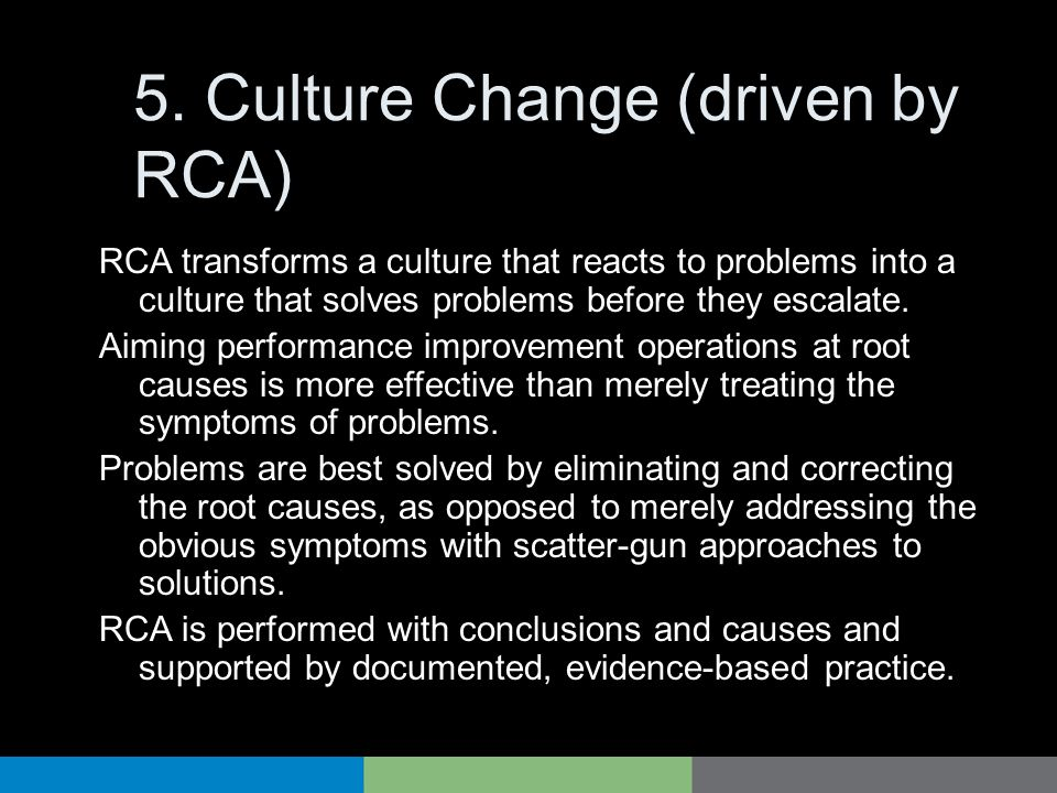 5. Culture Change (driven by RCA)