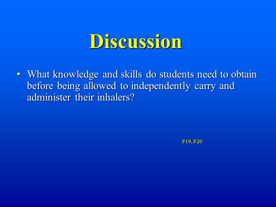Discussion What knowledge and skills do students need to obtain before being allowed to independently carry and administer their inhalers