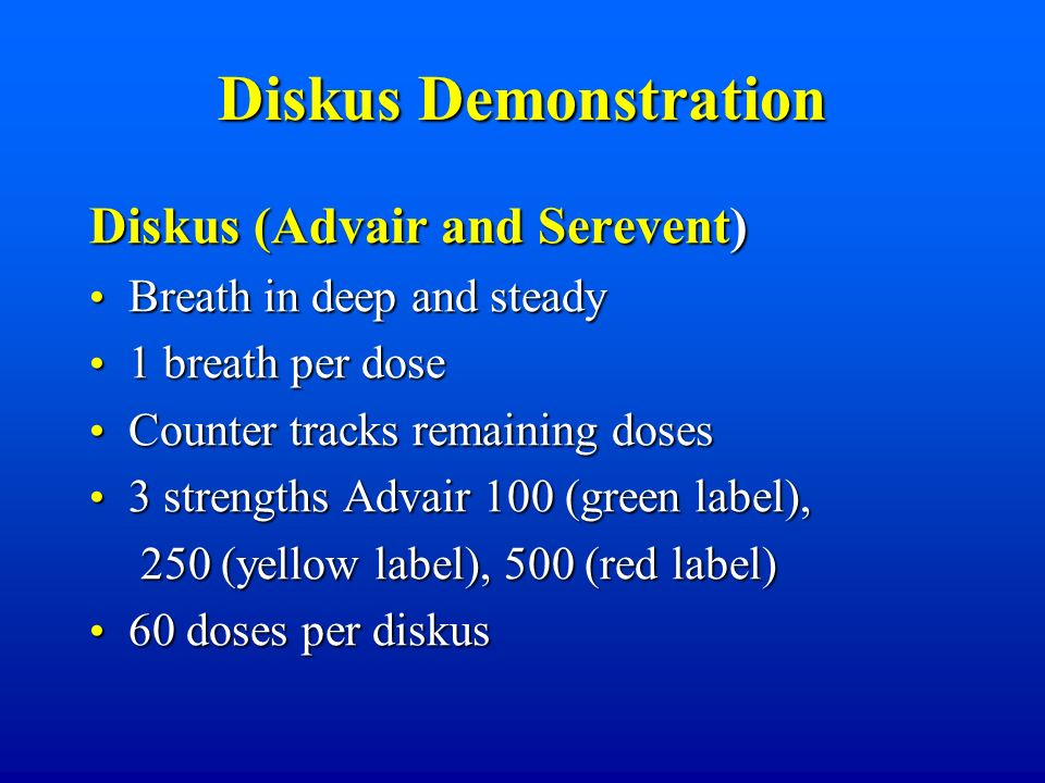 Diskus Demonstration Diskus (Advair and Serevent)