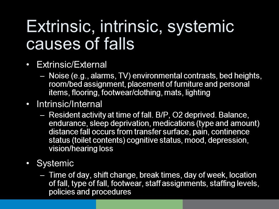 Extrinsic, intrinsic, systemic causes of falls