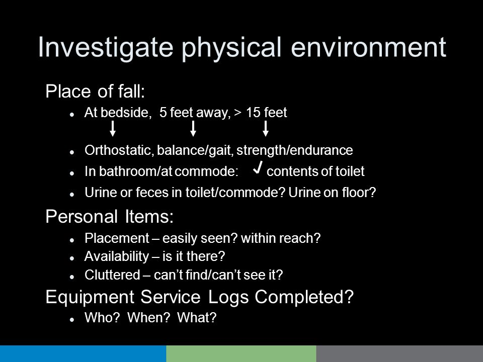 Investigate physical environment