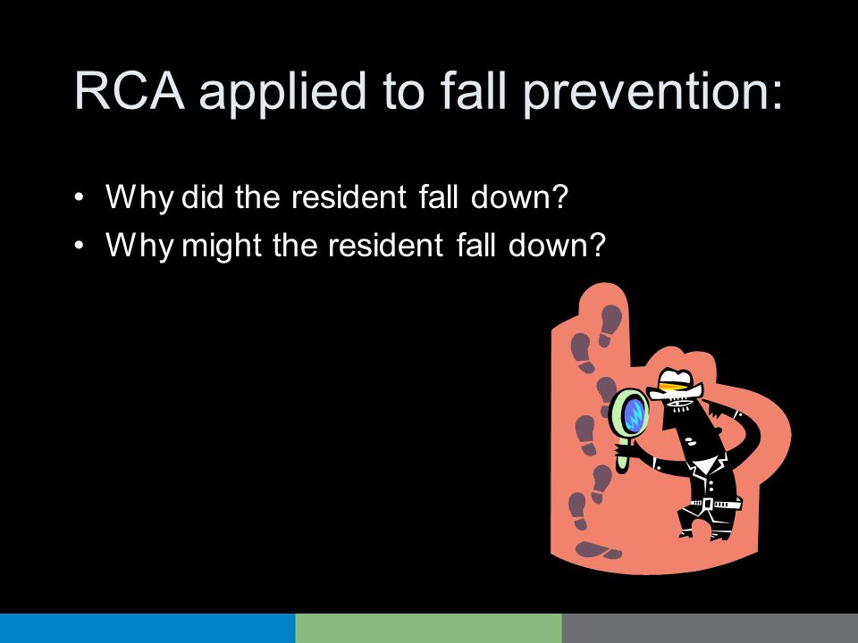 RCA applied to fall prevention: