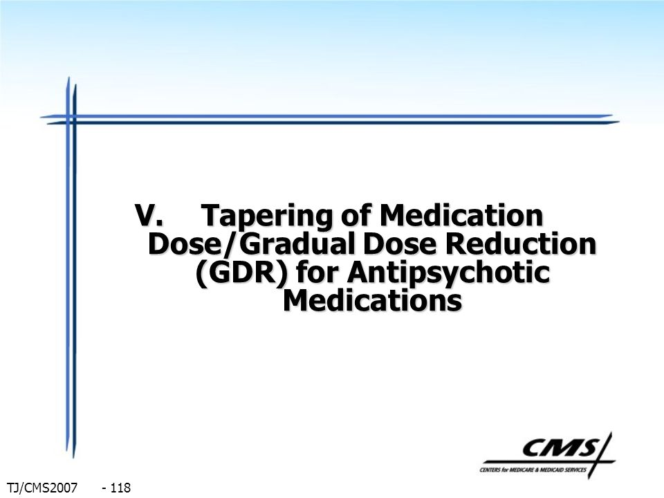Tapering of Medication Dose/Gradual Dose Reduction (GDR) for Antipsychotic Medications