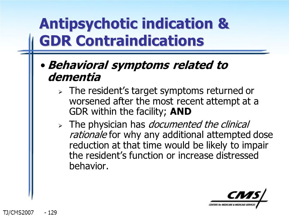 Antipsychotic indication & GDR Contraindications