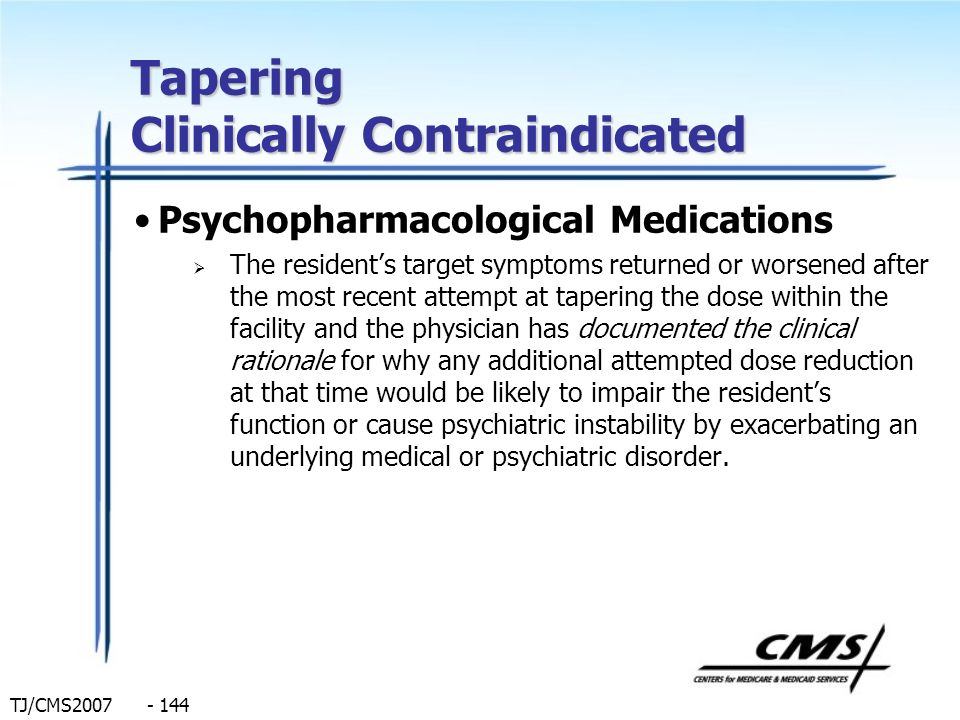 Tapering Clinically Contraindicated