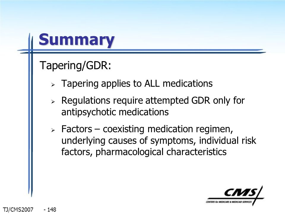 Summary Tapering/GDR: Tapering applies to ALL medications