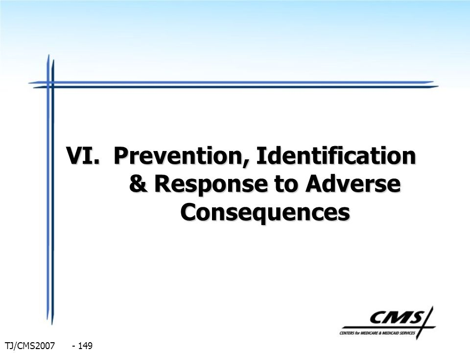 Prevention, Identification & Response to Adverse Consequences