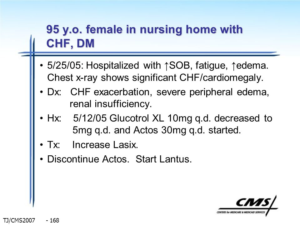 95 y.o. female in nursing home with CHF, DM