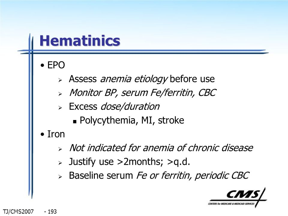 Hematinics EPO Assess anemia etiology before use