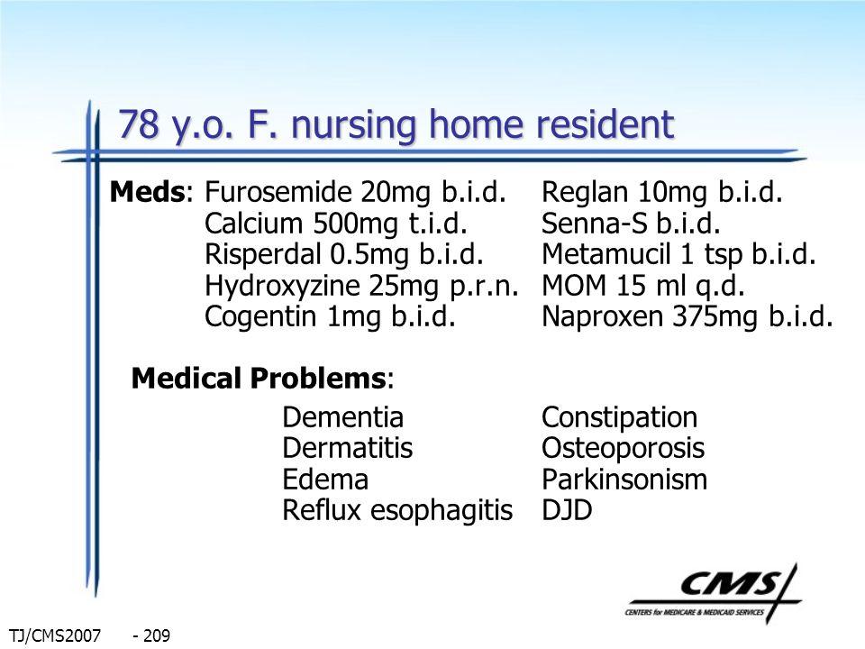 78 y.o. F. nursing home resident