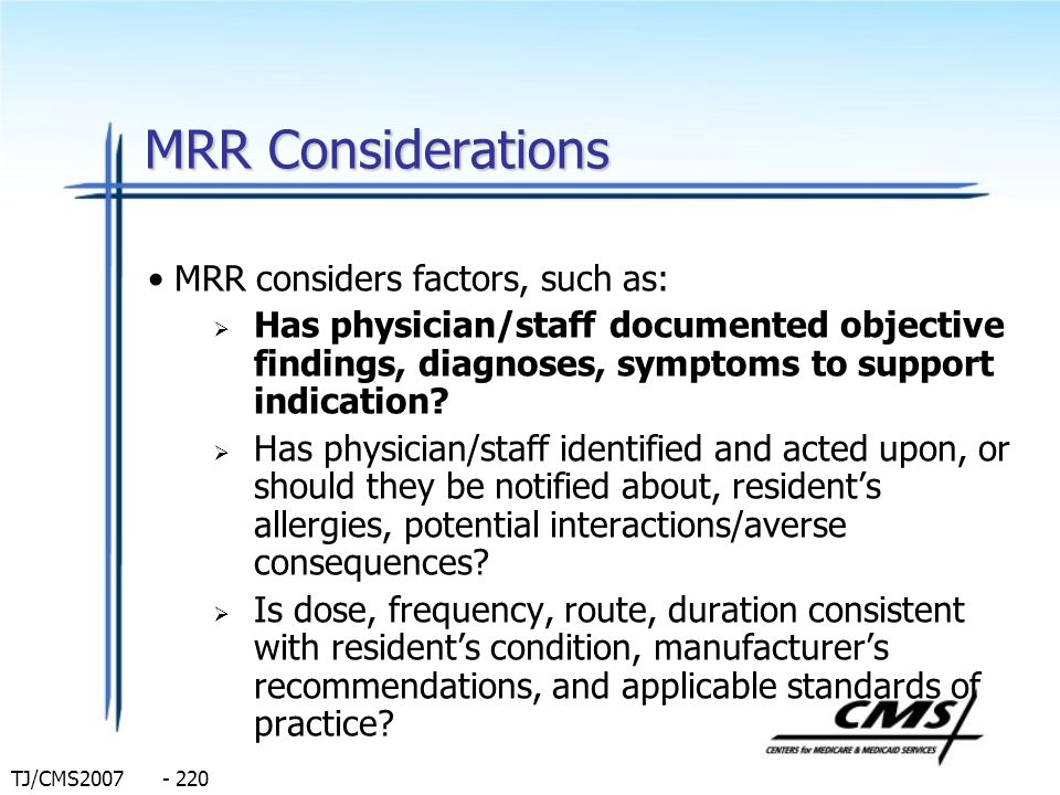 MRR Considerations MRR considers factors, such as: