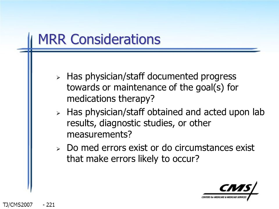 MRR Considerations Has physician/staff documented progress towards or maintenance of the goal(s) for medications therapy