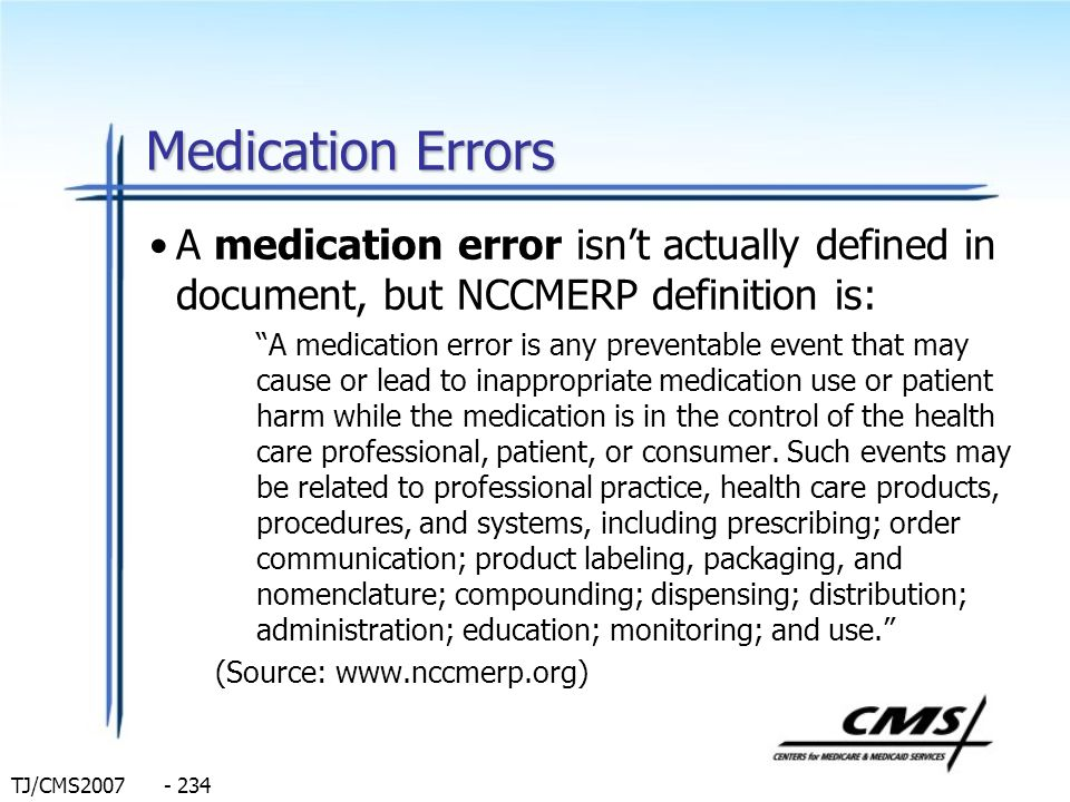 Medication Errors A medication error isn't actually defined in document, but NCCMERP definition is: