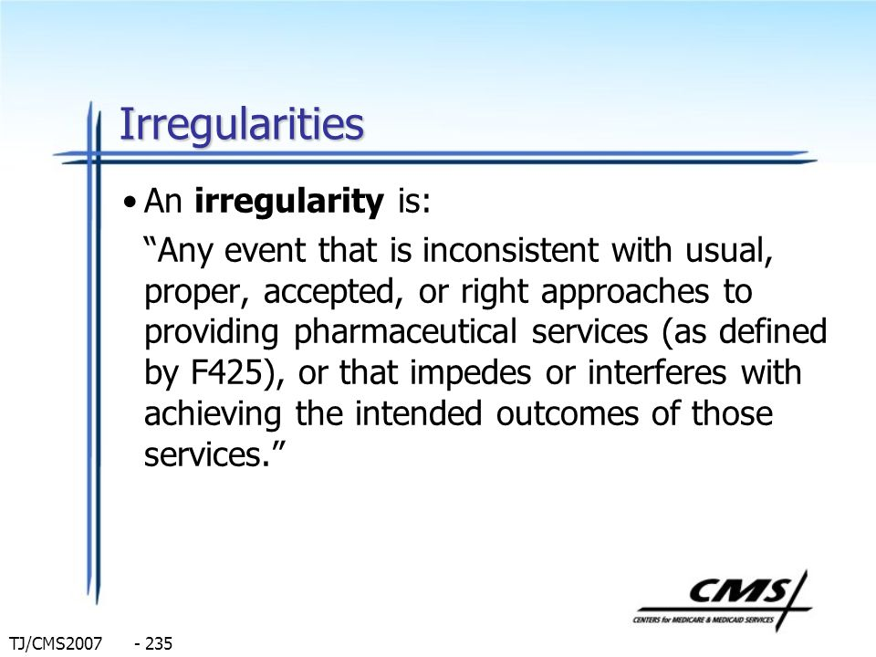 Irregularities An irregularity is: