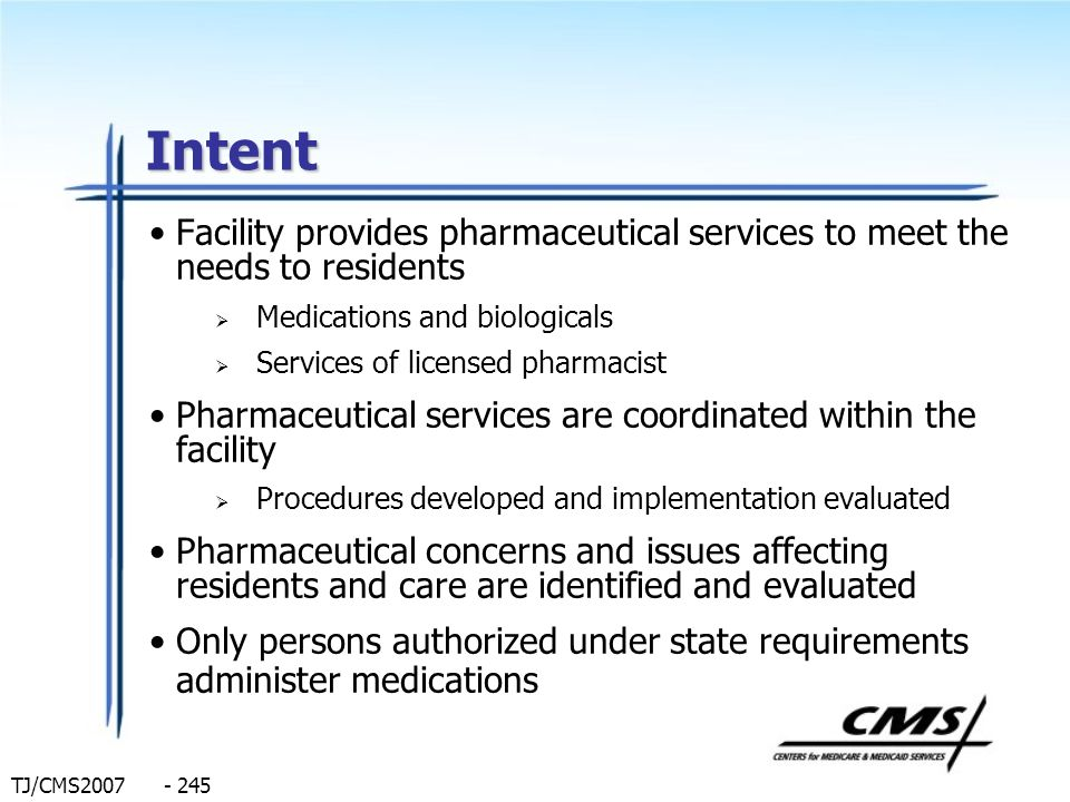 Intent Facility provides pharmaceutical services to meet the needs to residents. Medications and biologicals.