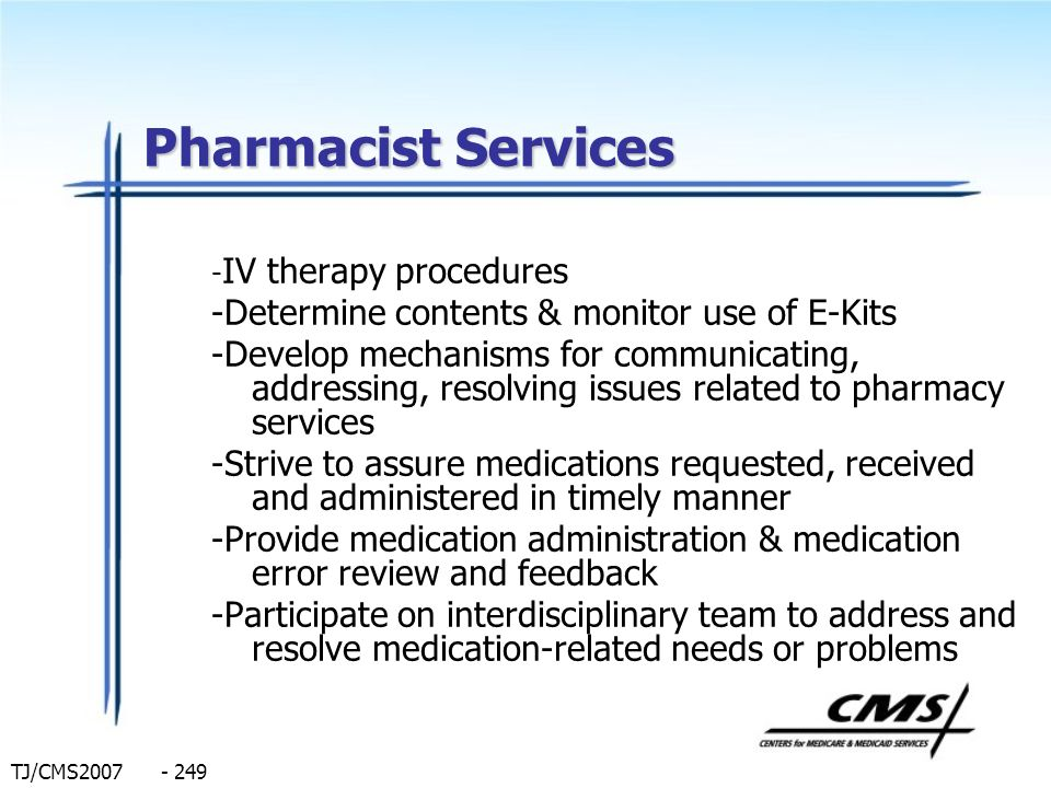 Pharmacist Services -Determine contents & monitor use of E-Kits