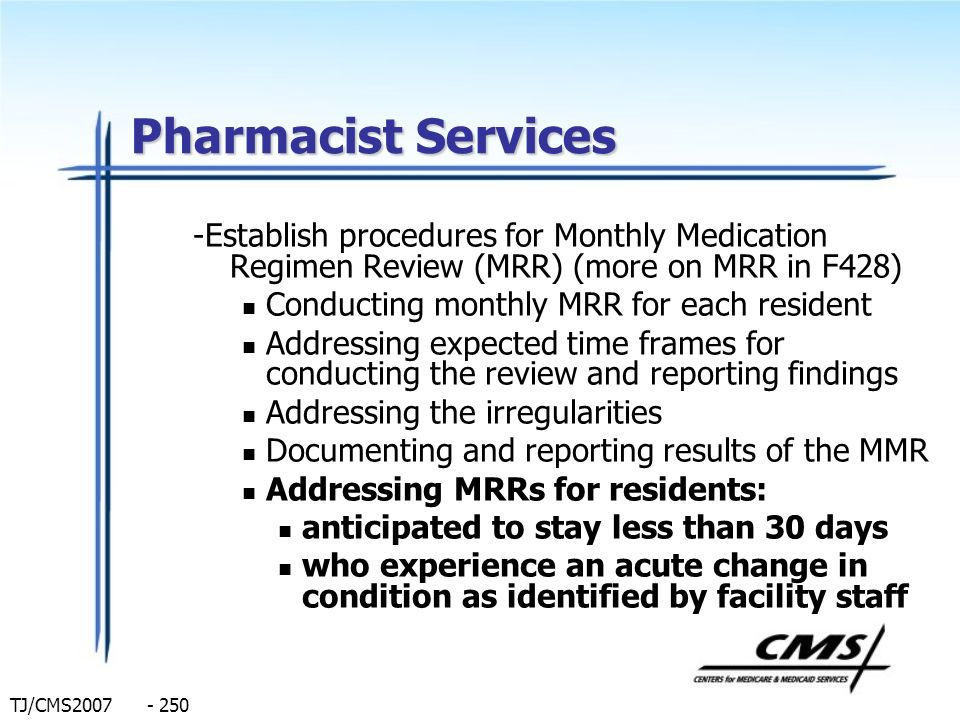 Pharmacist Services -Establish procedures for Monthly Medication Regimen Review (MRR) (more on MRR in F428)