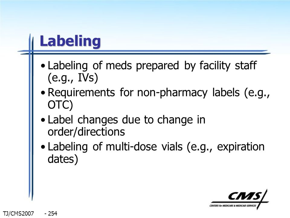 Labeling Labeling of meds prepared by facility staff (e.g., IVs)