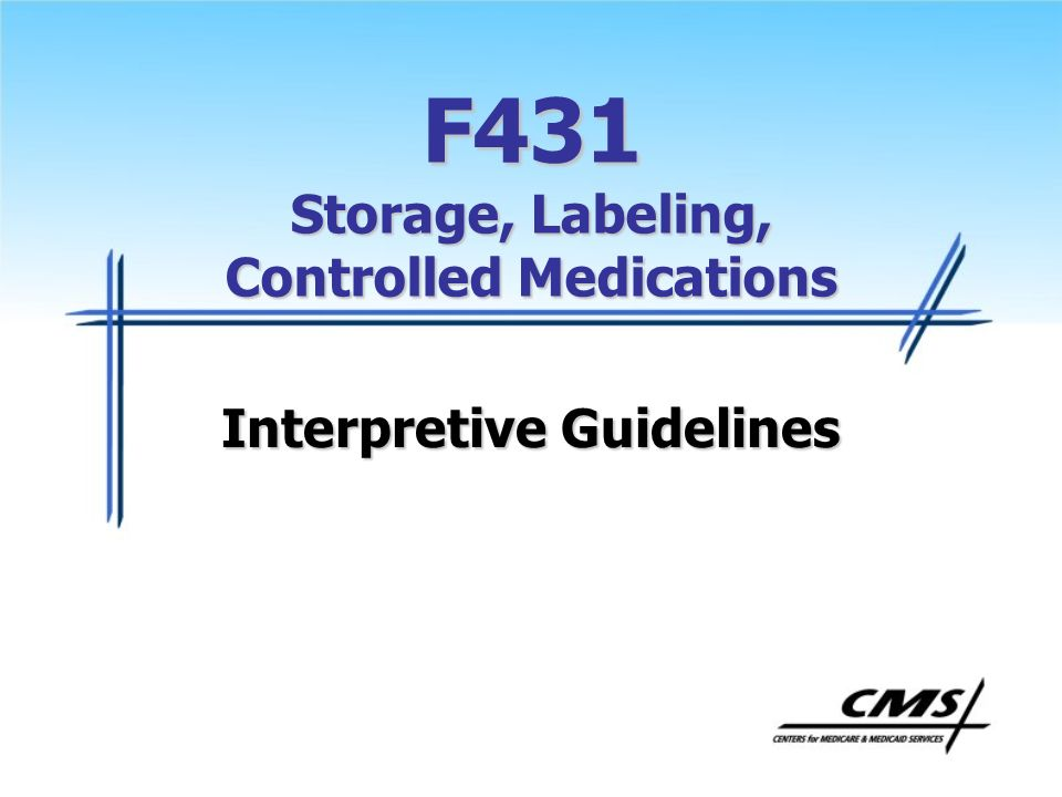 F431 Storage, Labeling, Controlled Medications