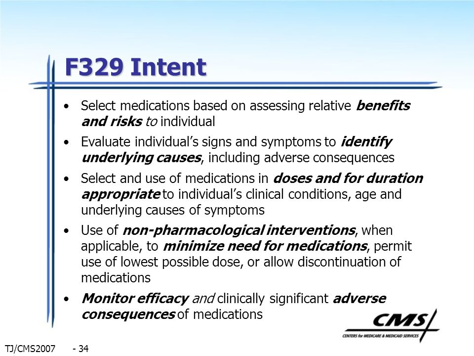 F329 Intent Select medications based on assessing relative benefits and risks to individual.
