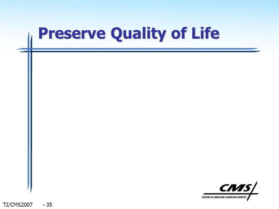 Preserve Quality of Life