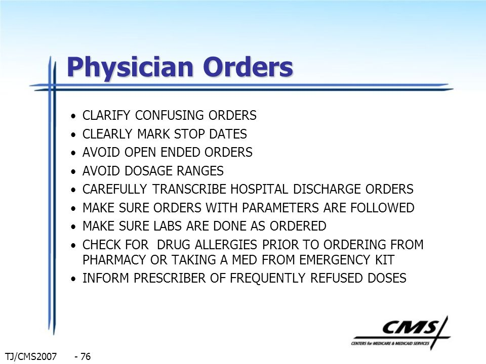 Physician Orders CLARIFY CONFUSING ORDERS CLEARLY MARK STOP DATES