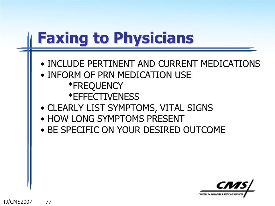 Faxing to Physicians INCLUDE PERTINENT AND CURRENT MEDICATIONS