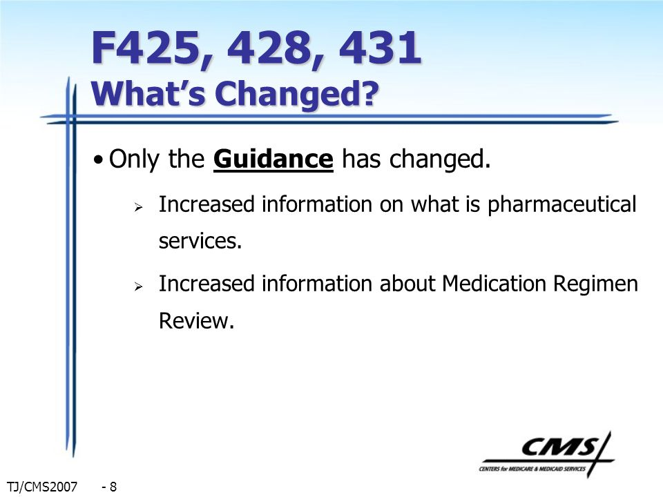F425, 428, 431 What's Changed Only the Guidance has changed.