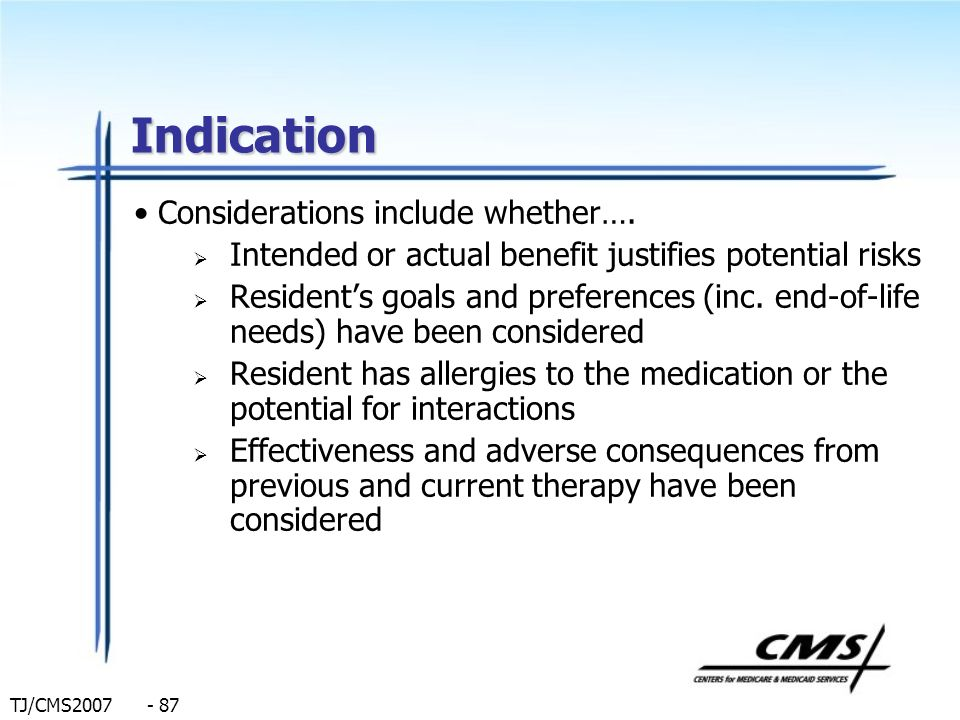 Indication Considerations include whether….