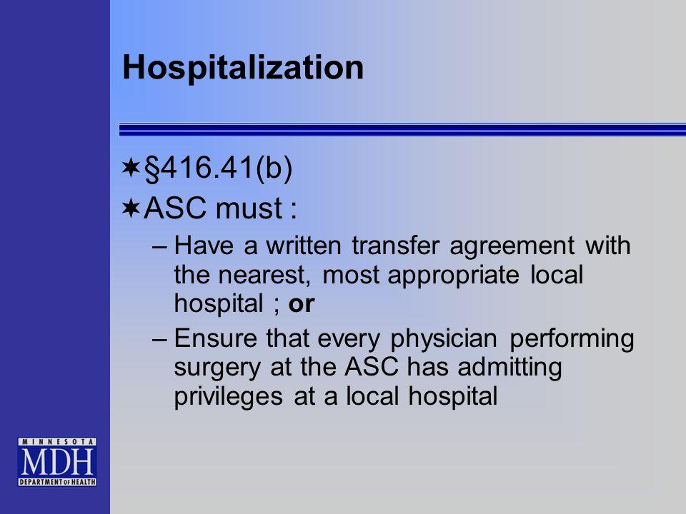 Hospitalization §416.41(b) ASC must :