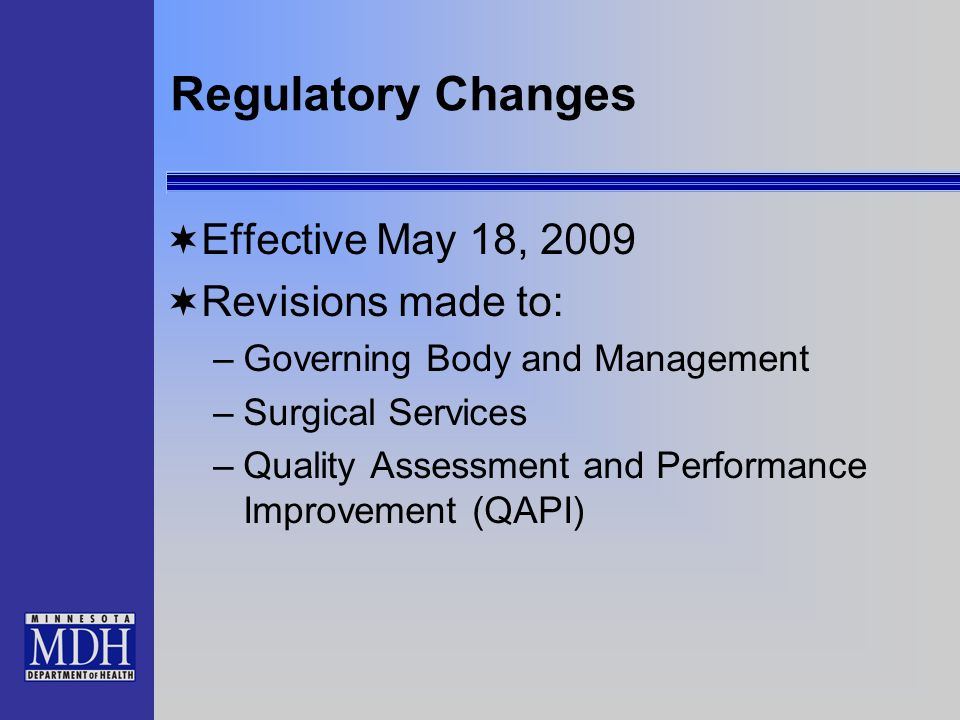 Regulatory Changes Effective May 18, 2009 Revisions made to: