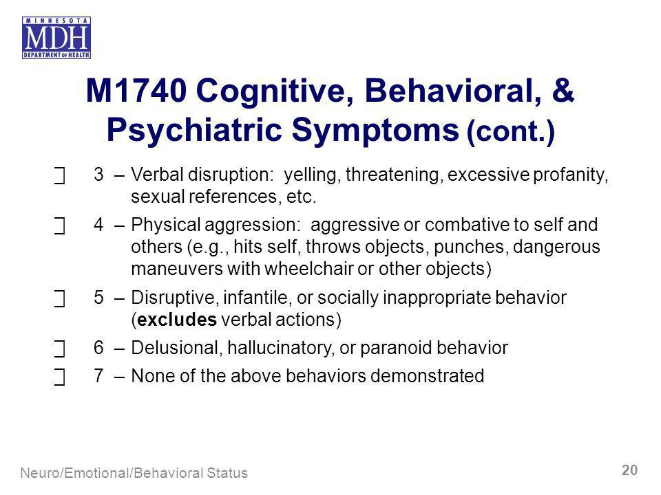 M1740 Cognitive, Behavioral, & Psychiatric Symptoms (cont.)