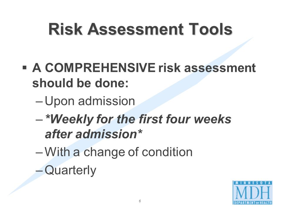 Risk Assessment Tools A COMPREHENSIVE risk assessment should be done: