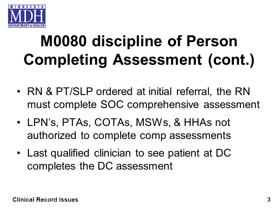 M0080 discipline of Person Completing Assessment (cont.)
