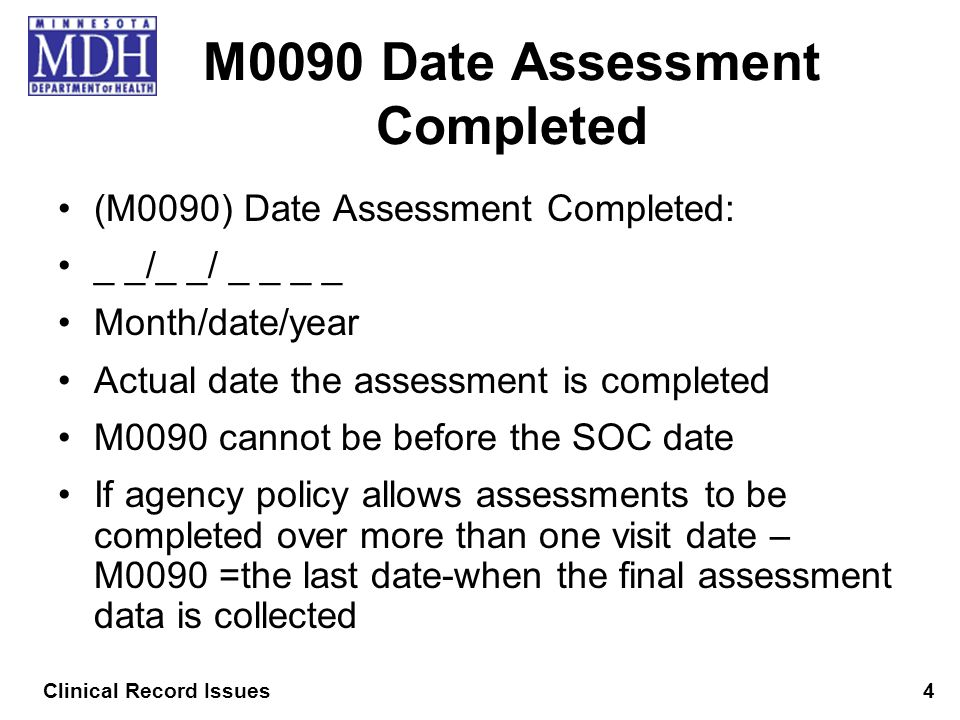 M0090 Date Assessment Completed