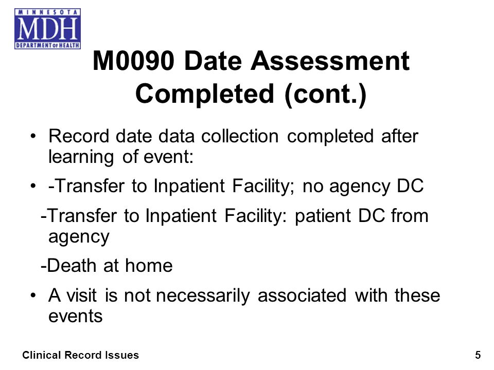 M0090 Date Assessment Completed (cont.)