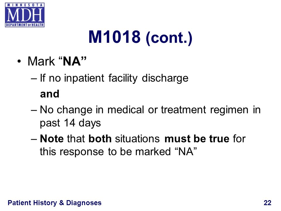 M1018 (cont.) Mark NA If no inpatient facility discharge and